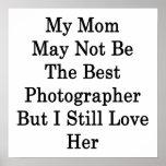 Mi mamá puede no ser el mejor fotógrafo pero I Sti Posters