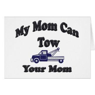 Mi mamá puede remolcar a su mamá tarjeta de felicitación