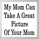 Mi mamá puede tomar una imagen genial de su mamá poster