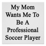 Mi mamá quisiera que fuera jugador de fútbol profe impresiones
