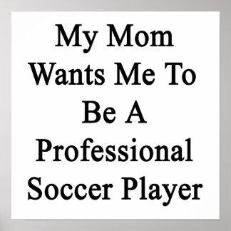 Mi mamá quisiera que fuera jugador de fútbol profe póster