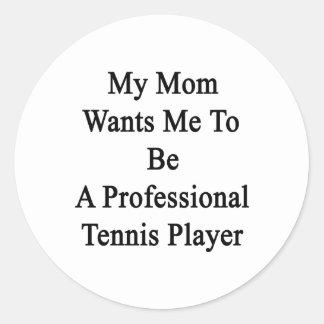Mi mamá quisiera que fuera jugador de tenis pegatina redonda
