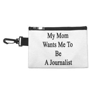Mi mamá quisiera que fuera periodista