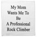 Mi mamá quisiera que fuera un escalador de roca pr servilleta de papel