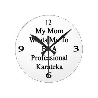 Mi mamá quisiera que fuera un Karateka profesional Reloj