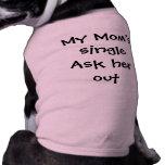 """""""Mi mamá sola le pregunta hacia fuera """" Camisas De Perritos"""