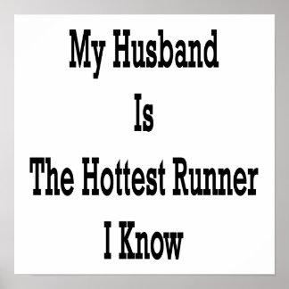 Mi marido es el corredor más caliente que conozco póster
