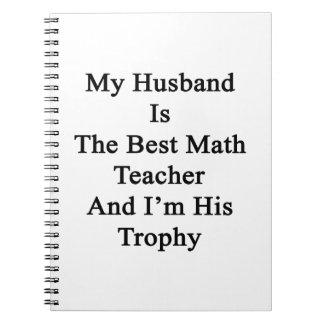 Mi marido es el mejor profesor de matemáticas y spiral notebook