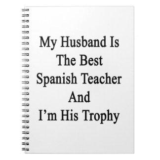 Mi marido es el mejor profesor español y soy el libreta