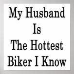 Mi marido es el motorista más caliente que conozco posters