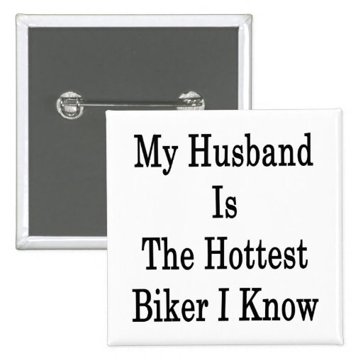 Mi marido es el motorista más caliente que conozco pins