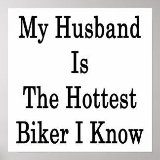 Mi marido es el motorista más caliente que conozco póster