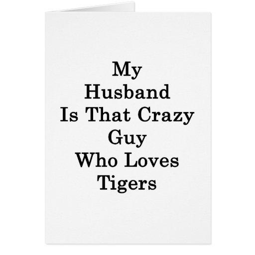 Mi marido es ese individuo loco que ama tigres tarjeta pequeña
