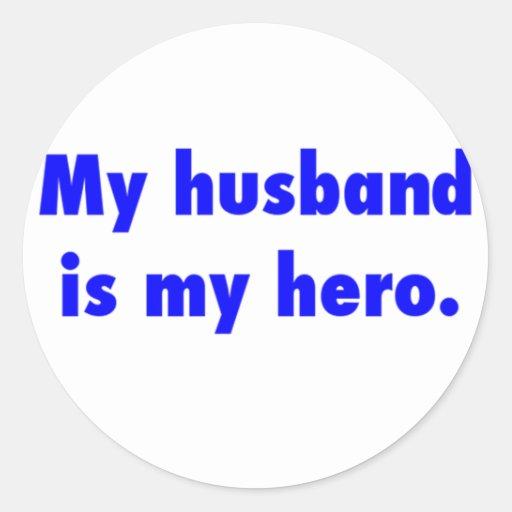mi marido es mi héroe pegatina redonda