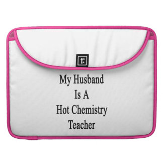 Mi marido es profesor caliente de la química fundas macbook pro