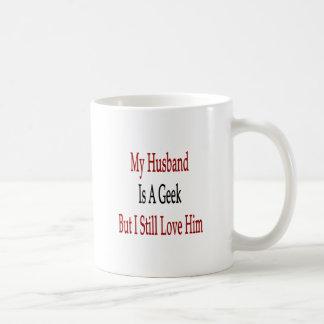 Mi marido es un friki pero todavía lo amo taza de café