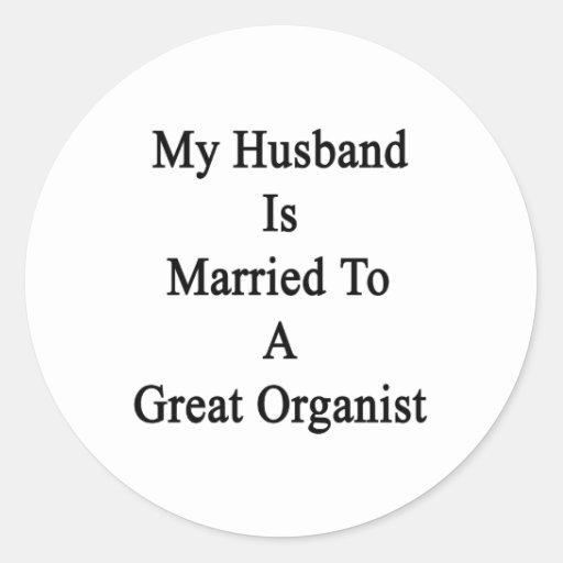 Mi marido está casado con un gran organista pegatinas redondas