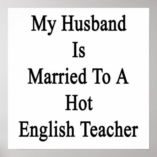 Mi marido está casado con un profesor de inglés ca posters