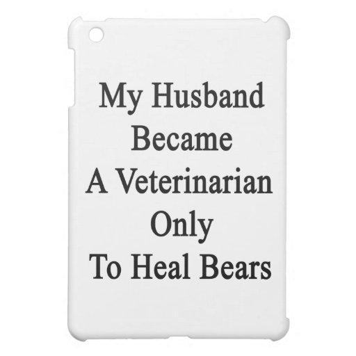 Mi marido hizo veterinario para curar solamente el