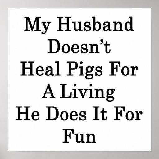 Mi marido no cura los cerdos para la vida de A que Impresiones