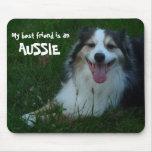 ¡Mi mejor amigo es Aussie! Tapete De Raton