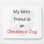 Mi mejor amigo es un perro de la obediencia alfombrilla de ratón