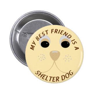 Mi mejor amigo es un perro del refugio pin redondo 5 cm