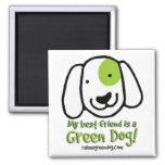 ¡Mi mejor amigo es un perro verde! Iman