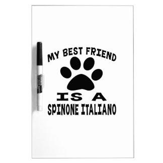Mi mejor amigo es un Spinone Italiano Pizarras Blancas