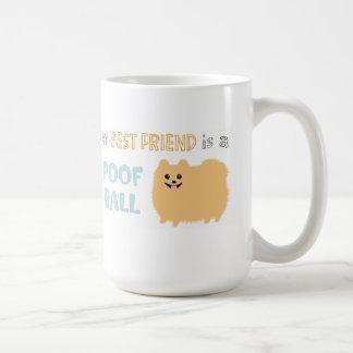 Mi mejor amigo es una BOLA del POOF - Pomeranian l Taza Básica Blanca