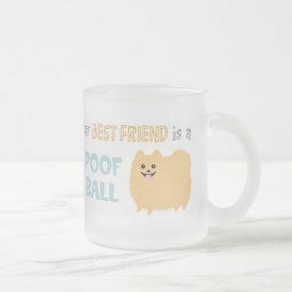 Mi mejor amigo es una BOLA del POOF - Pomeranian Taza De Cristal