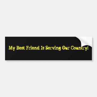 ¡Mi mejor amigo está sirviendo nuestro país Etiqueta De Parachoque