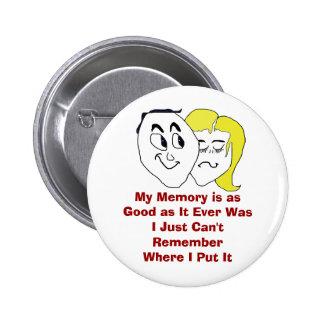 Mi memoria es tan buena como estaba nunca pin