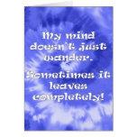 Mi mente apenas no vaga felicitación