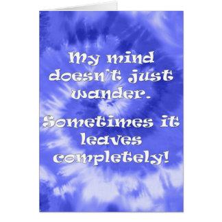 Mi mente apenas no vaga tarjeta de felicitación