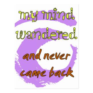 Mi mente vagó… ¡Y nunca se volvió! Postal