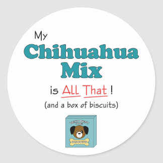 ¡Mi mezcla de la chihuahua es toda la eso Pegatinas