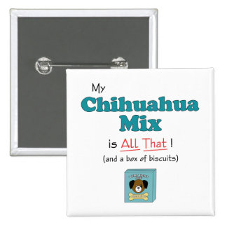 ¡Mi mezcla de la chihuahua es toda la eso Pins