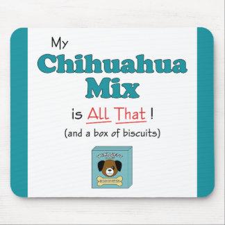 ¡Mi mezcla de la chihuahua es toda la eso Tapetes De Ratones