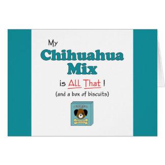 ¡Mi mezcla de la chihuahua es toda la eso Tarjetas