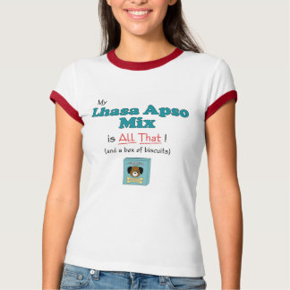 ¡Mi mezcla de Lasa Apso es toda la eso! Playera
