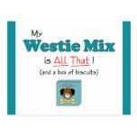 ¡Mi mezcla de Westie es toda la eso! Tarjeta Postal