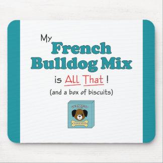 ¡Mi mezcla del dogo francés es toda la eso! Alfombrilla De Ratones