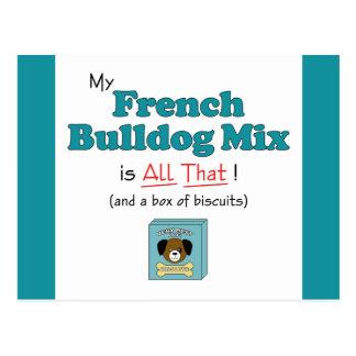 ¡Mi mezcla del dogo francés es toda la eso! Postal