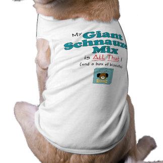 ¡Mi mezcla del Schnauzer gigante es toda la eso Camiseta De Perro