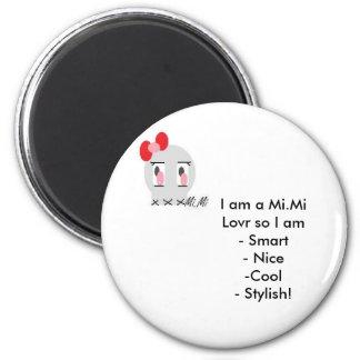 Mi.Mi, I am a Mi.Mi Lovr so I am- Smart        ... Magnet