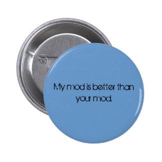 Mi MOD es mejor que su botón de la MOD Pin