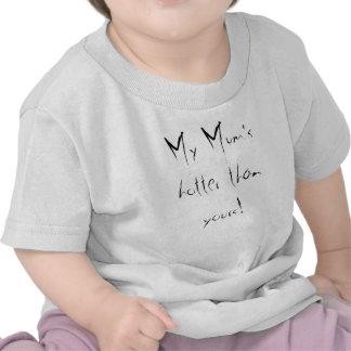 ¡Mi momia más caliente que la suya! Camiseta