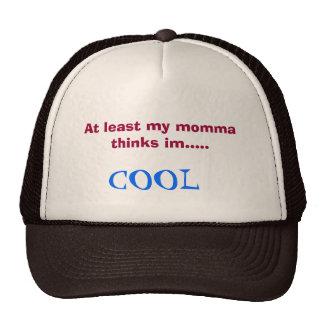 Mi momma piensa en har fresco gorras de camionero