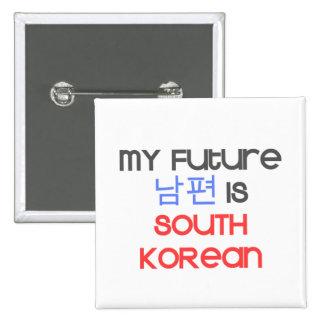 Mi Nampyeon futuro es surcoreano Pin Cuadrado